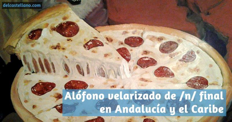 Alófono velarizado de /n/ final en Andalucía y el Caribe