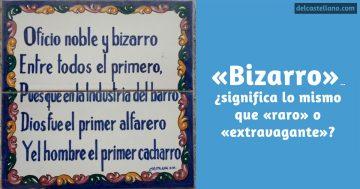 El significado de «bizarro» en español… ¿es el mismo que «raro» o «extravagante»?