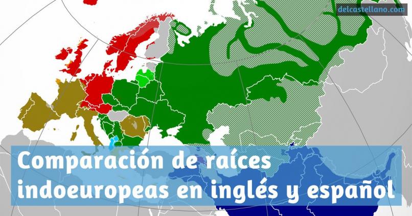 Comparación de raíces indoeuropeas en inglés y en español