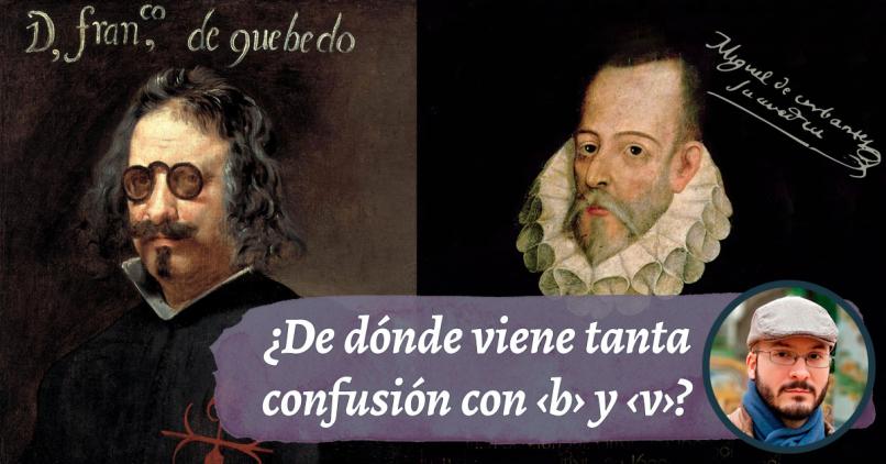¿Por qué se pronuncian igual ‹b› y ‹v› en español? Historia de la confusión