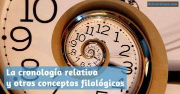 La cronología relativa y otros conceptos filológicos