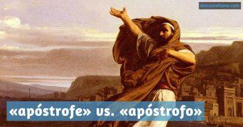Diferencias entre «apóstrofe» y «apóstrofo»
