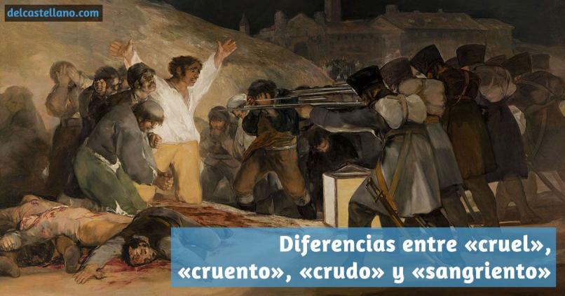 Diferencias entre «cruel», «cruento», «crudo» y «sangriento»