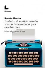 La duda, el sentido común y otras herramientas para escribir bien, de Ramón Alemán