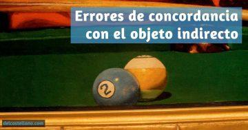 Errores de concordancia de los pronombres de objeto indirecto
