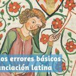 Corrijamos errores básicos de pronunciación latina
