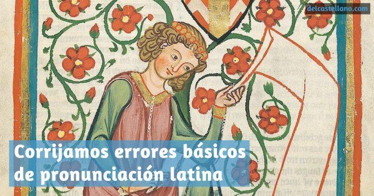 Errores frecuentes de pronunciación del latín