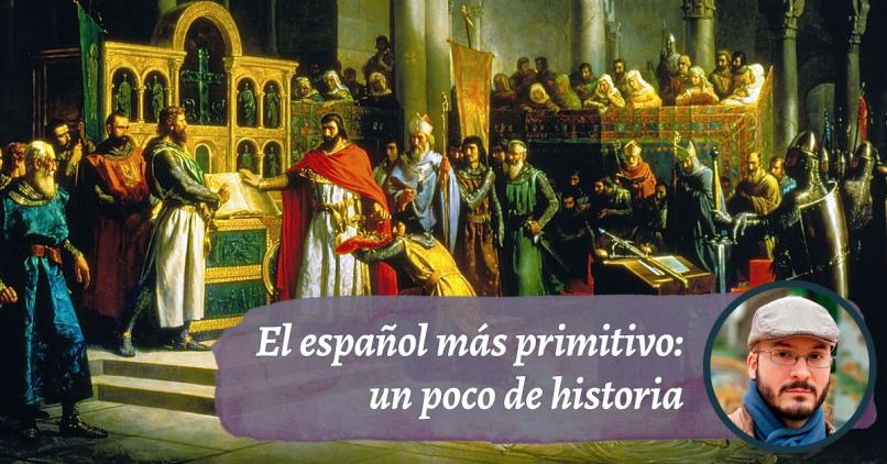 El español más primitivo: un poco de historia