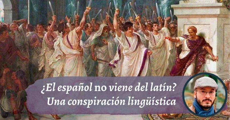 ¿El español no viene del latín?