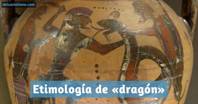 Etimología de «dragón»