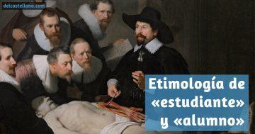 Etimología de «estudiante» y «alumno»