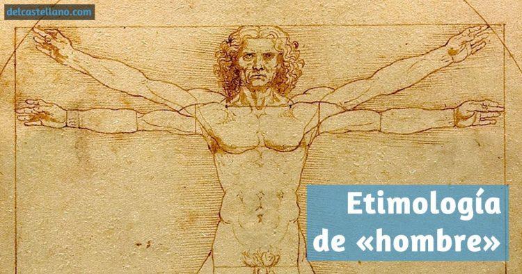 Etimología de «hombre»