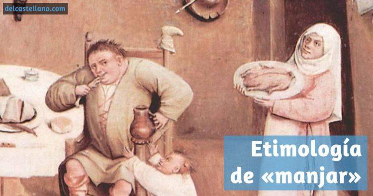 Etimología de «manjar»