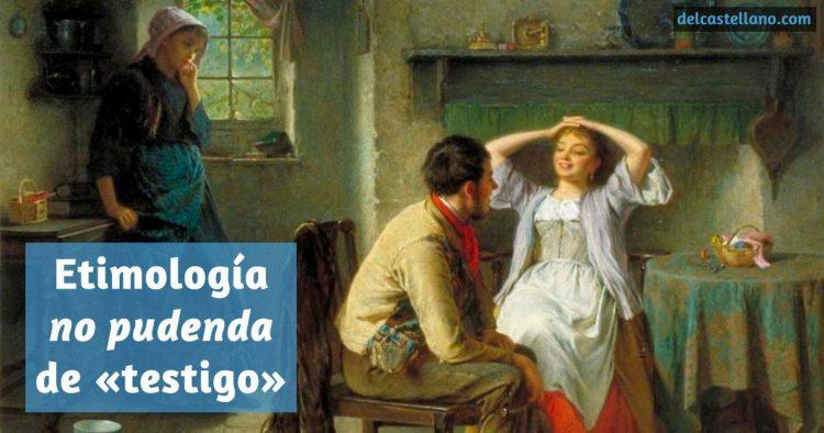 Etimología de «testigo»