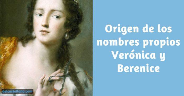 Origen de los nombres propios Verónica y Berenice