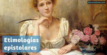 Etimologías epistolares