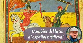 Evolución del español medieval desde el latín