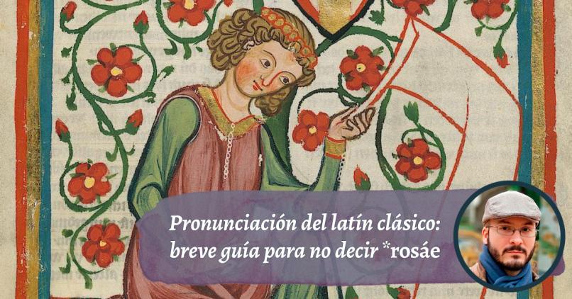 Corrijamos errores básicos de pronunciación latina: ¿cómo se pronunciaba el latín clásico?