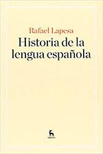 Historia de la lengua española, de Rafael Lapesa Melgar