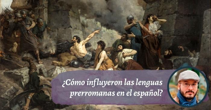 ¿Cómo influyeron las lenguas prerromanas en el español?