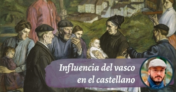 Influencia del vasco en el castellano
