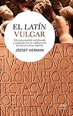 El latín vulgar, de József Herman y Carmen Arias Abellán