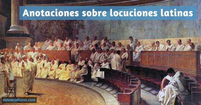 Anotaciones sobre algunas locuciones latinas