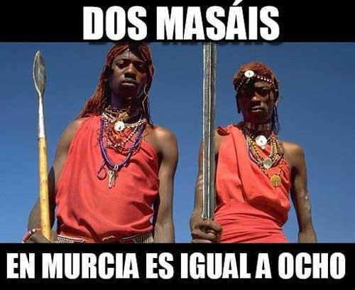 Dos masáis en Murcia es igual a ocho