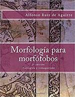 Morfología para morfófobos, de Alfonso Ruiz de Aguirre