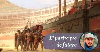 El infrecuente participio de futuro español