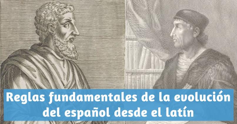 Reglas fundamentales de la evolución del español desde el latín