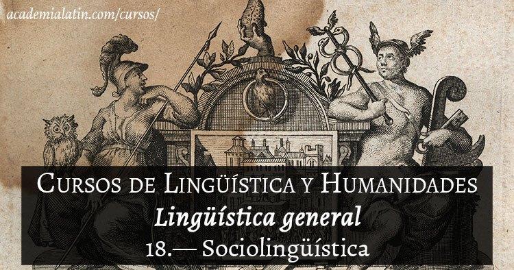 Clase sobre sociolingüística del curso de lingüística general