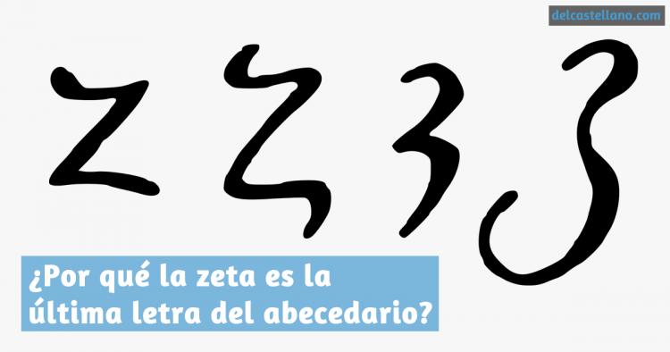 ¿Por qué la zeta es la última letra del abecedario?